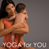 Yoga for You and your Baby